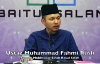 20180830 Ustaz Muhammad Fahmi Rusli : Syarah Mukhtasar Sirah Rasul SAW