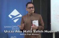 21072017 Ustaz Abu Hafiz Salleh Hudin : Kuliah Fiqh Wanita