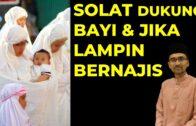 Dr. Rozaimi Ramle – Solat Dukung Bayi & Jika Lampin Bernajis