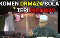 """Komen DR MAZA """"Solat Tepi Highway"""""""