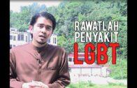 Rawatlah Penyakit LGBT   Dr. Kamilin Jamilin
