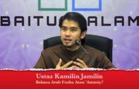 [RINGKAS]20171101 Ustaz Kamilin Jamilin :  Bahasa Arab Fusha Atau 'amiy ?