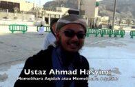 [UMRAH 2018]20180206 Ustaz Ahmad Hasyimi : Memelihara Aqidah Atau Sejarah?