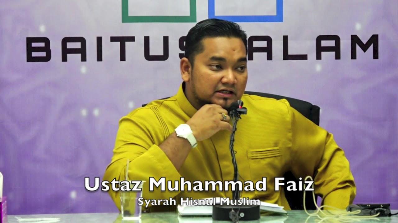20180107 Ustaz Muhammad Faiz : Syarah Hisnul Muslim