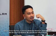 20180603 Ustaz Yasir Ramlee & Ustaz Abdullah Bukhari  : Ibrah Dari Tadabur Kisah Rasul Ulul Azmi