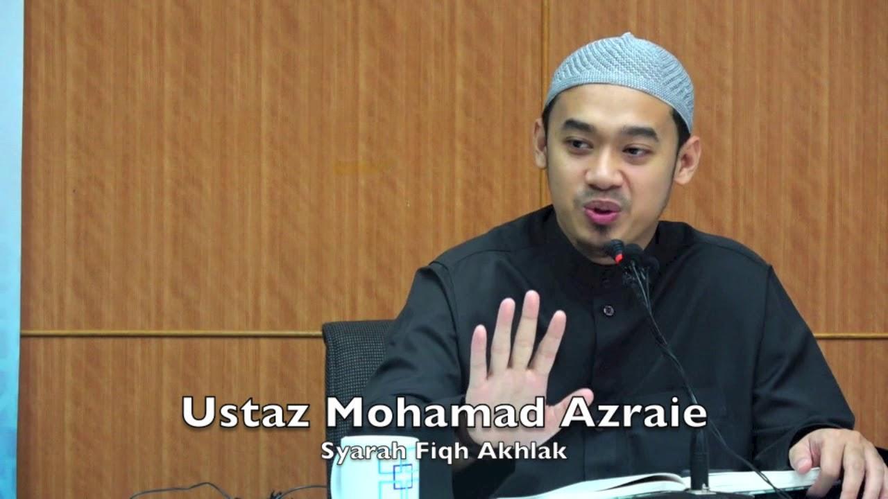 20180605 Ustaz Mohamad Azraie : Syarah Fiqh Akhlak