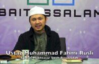 20181004 Ustaz Muhammad Fahmi Rusli : Syarah Mukhtasar Sirah Rasul SAW