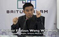 20122016 Bro. Firdaus Wong Wai Hung : Dakwah Media, Senjata Makan Tuan