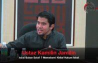 23072017 Ustaz Kamilin Jamilin : Isbal Bukan Salafi ? Memahami Khilaf Hukum Isbal