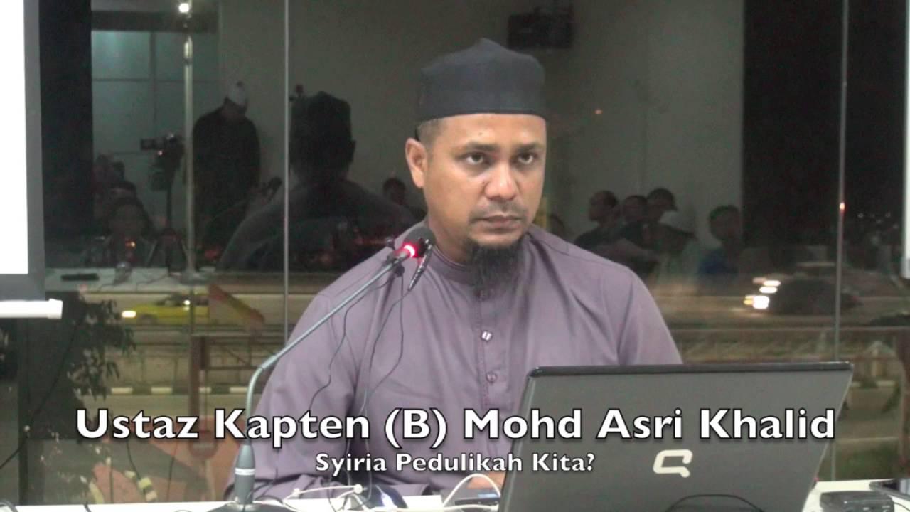 24072016 Ustaz Kapten (B) Mohd Asri Khalid : Syiria Pedulikah Kita?
