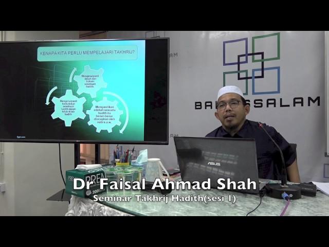 26022017 Dr Faisal Ahmad Shah : Seminar Takhrij Hadith (sesi 1)