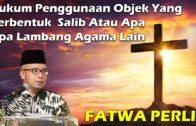 Dr MAZA- FATWA PERLIS | Hukum Penggunaan Objek Yang Berbentuk  Salib Atau Apa Apa Lambang Agama Lain
