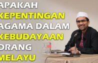 Dr Rozaimi – Apakah Kepentingan Agama Dalam Kebudayaan Orang Melayu?