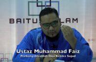 [RINGKAS]25082016 Ustaz Muhammad Faiz : Perbanyakkanlah Doa Ketika Sujud
