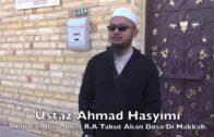 Umrah Februari 2017 Ustaz Ahmad Hasyimi : Abdullah Ibn Abbas R.A Takut Akan Dosa Di Makkah