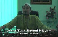 08062015 Ustaz Tuan Badrul Hisyam : Ibrah Dari Al Quran