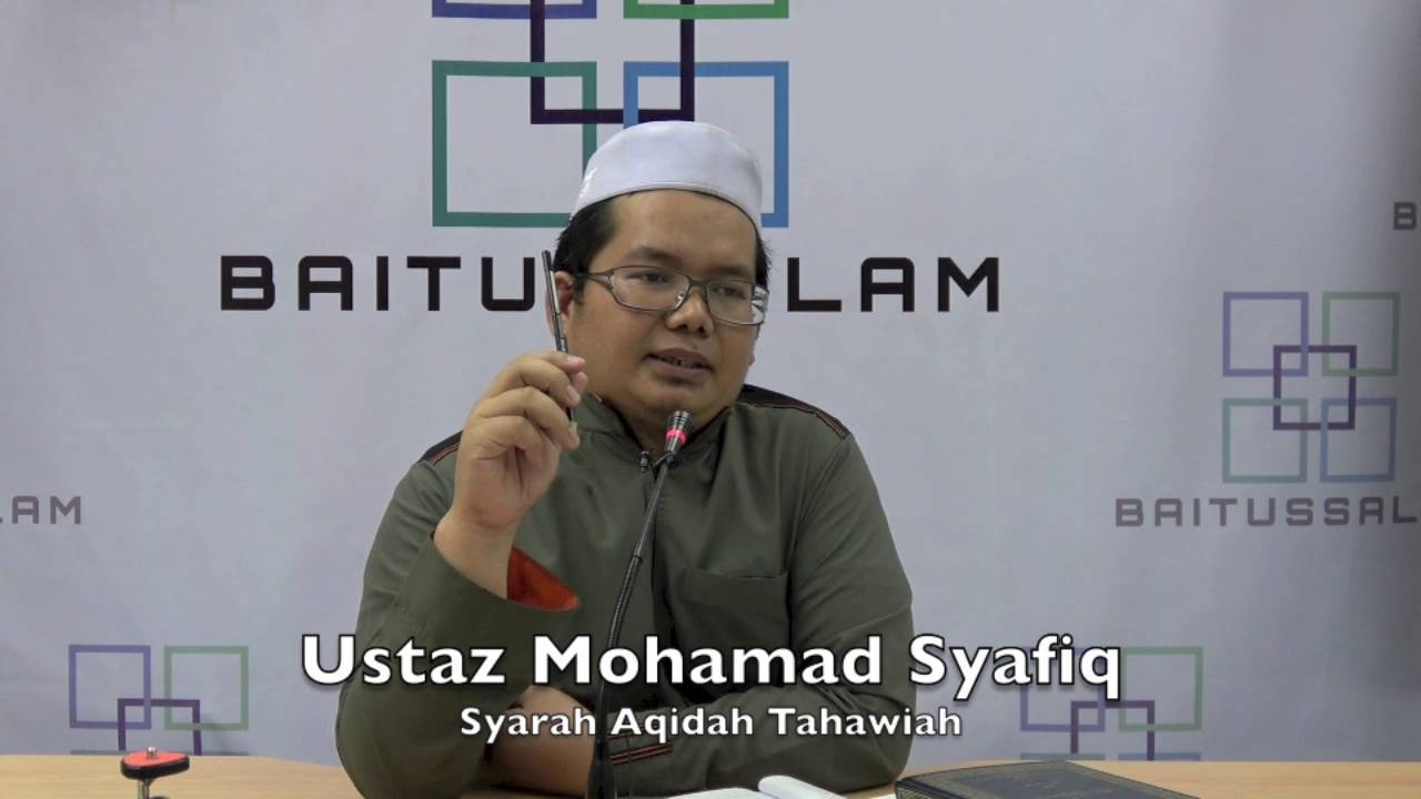 30052016 Ustaz Mohamad Syafiq : Syarah Aqidah Tahawiah
