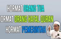 Hormat Orang Tua, Hormat Orang Hafal Quran, Hormat Pemerintah