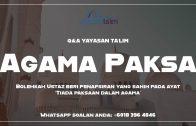 Q&A Yayasan Ta'lim: Paksaan Beragama
