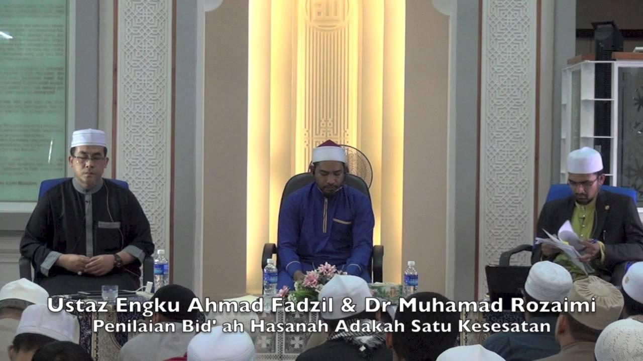 Ustaz Engku Ahmad Fadzil & Dr Muhamad Rozaimi : Penilaian Bid' Ah Hasanah Adakah Satu Kesesatan