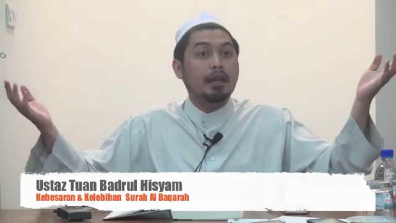 10102014 Ustaz Tuan Badrul Hisyam : Kebesaran & Kelebihan Surah Al Baqarah