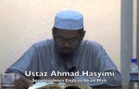 25102014 Ustaz Ahmad Hasyimi : Sesungguhnya Engkau Akan Mati