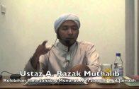 29042015 Ustaz A. Razak Muthalib : Kelebihan Para Sahabat Menurut Ahli Sunnah Wal Jamaah