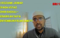 Dr Rozaii Jawap Kepada Ustaz Mohib Khouli – Siri 1 (Benarkah Saya Menyembunyikan Ilmu?)