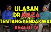 Ulasan Dr MAZA Tentang Pendakwah Realiti TV