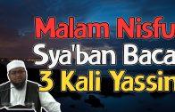 Malam Nisfu Sya'ban Baca 3 Kali Yassin #UstazKhairulIkhwan