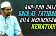 Ada-Kah Dalil Baca AL-FATIHAH Bila Mendengar KEMATIAN  [ Dr Rozaimi Ramle ]