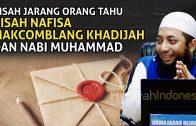 Kisah Nafisa Makcomblang Nabi Muhammad Dan Khadijah | Ceramah Ustadz Khalid Basalamah 2021