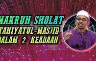 2 Keada'an Yang MAKRUH Sholat Tahiyatul-Masjid  [ Dr Rozaimi Ramle ]