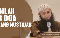 3 Doa Yang Mustajab, Ustadz DR Syafiq Basalamah MA
