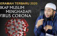 [CERAMAH TERBARU 2020] Sikap Muslim Menghadapi Virus Corona – Ustadz Khalid Basalamah Terbaru