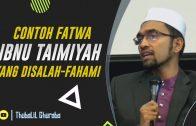 Contoh Fatwa Imam Ibnu Taimiyah Yang DISALAH-FAHAMI [ Dr Rozaimi Ramle ]