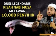 DUEL LEGENDARIS Nabi Musa Melawan Sepuluh Ribu Penyihir Firaun Ceramah Ustadz Khalid Basalamah 2020
