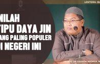 Inilah Tipu Daya Jin Yang Populer Di Negeri Ini, Oleh Ustadz Firanda Andirdja, MA