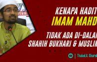 Kenapa Hadits IMAM MAHDI Tak Ada Dalam Shahih BUKHARI & MUSLIM  [ Dr Rozaimi Ramle ]