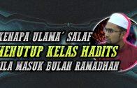 Kenapa Ulama' Salaf Menutup Kelas Hadits Bila Masuk Ramadhan [ Dr Rozaimi Ramle ]