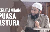 Keutamaan Puasa Asyura Dan Daud, Ustadz DR Khalid Basalamah, MA