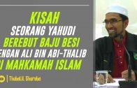 Kisah Khalifah Islam Berebut Baju Besi Dengan Seorang Yahudi Di-Mahkamah Islam [ Dr Rozaimi Ramle ]
