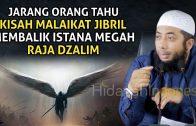 Kisah Malaikat Jibril Membalik Istana Raja Dzalim | Ceramah Ustadz Khalid Basalamah Terbaru 2020