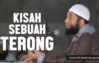 Kisah Sebuah Terong, Ustadz DR Khalid Basalamah, MA
