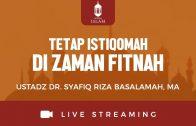 [LIVE SURAKARTA] Tetap Istiqomah Di Zaman Fitnah – Ustadz Dr. Syafiq Riza Basalamah, MA