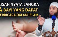 LUAR BIASA Kisah 4 Bayi Yang Bisa Bicara   Ceramah Ustadz Khalid Basalamah Terbaru 2020
