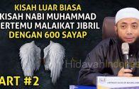 Nabi Muhammad Bertemu Jibril Dengan 600 Sayap PART #2 | Ceramah Ustadz Khalid Basalamah Terbaru 2020