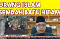 Orang Islam Sembah Hajarul Aswad / Batu Hitam?