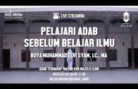 Pelajari Adab Sebelum Belajar Ilmu, Buya Muhammad Elvi Syam Lc,. MA