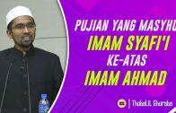 Pujian Yang Masyhur Imam SYAFI'I Keatas Imam AHMAD  [ Dr Rozaimi Ramle ]